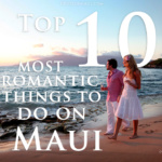 Top 10 Things To Do on Maui for Couples