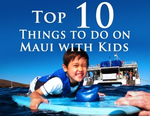 top 10 things to do on maui with kids