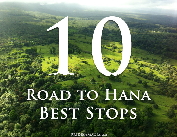 Top 10 Places to Stop on the Road To Hana