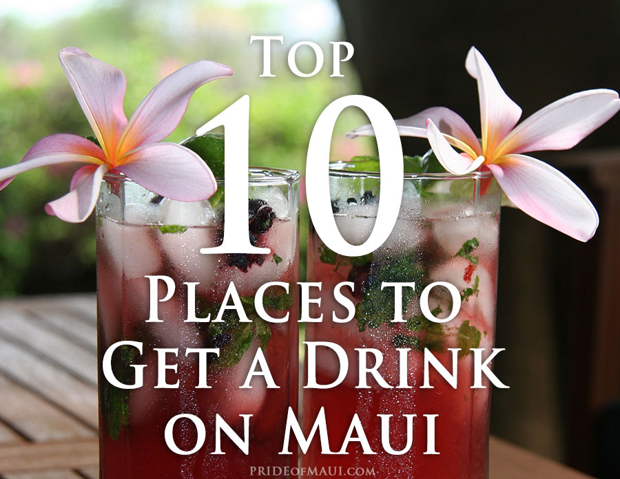 top 10 places to get a drink on maui featured