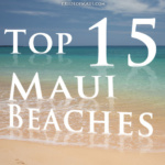 Top 15 Beaches on Maui