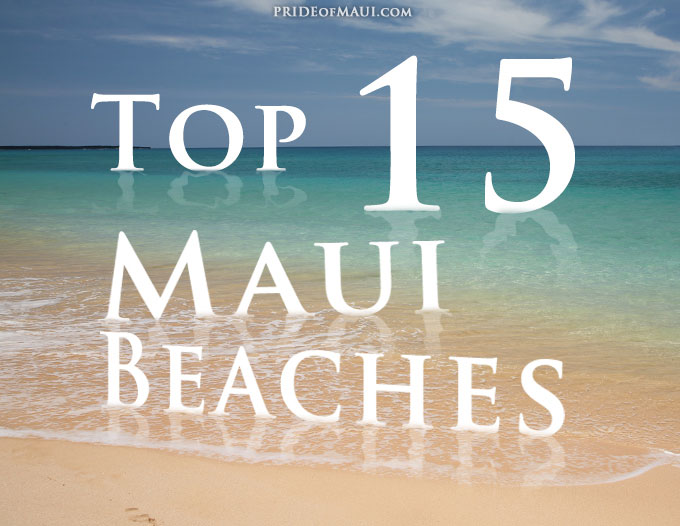 top 15 beaches in maui best maui beaches guide. Black Bedroom Furniture Sets. Home Design Ideas