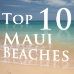 Top 10 Beaches on Maui