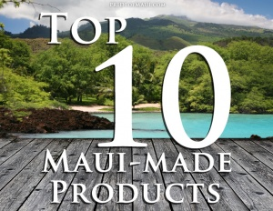 Top Ten Maui Made products