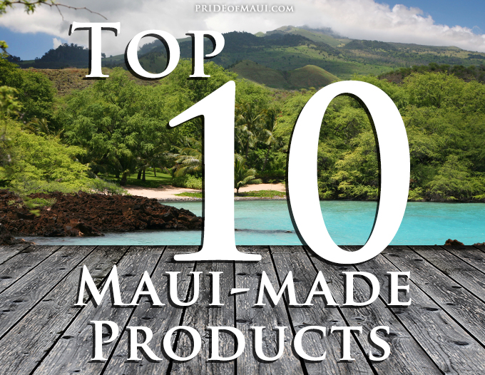 Top 10 Maui Made Products