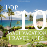 Top 10 Maui Vacation Travel Tips
