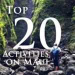 Top 20 Maui Activities You Must Do