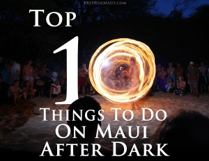 Top 10 things to do on maui after dark