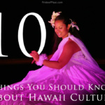 Top 10 Things You Should Know About Hawaii