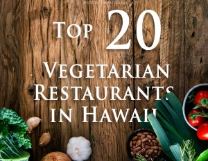 20-vegetarian-restaurants-hawaii_featured