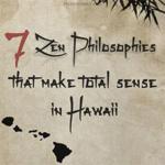 7 Zen Philosophies That Make Total Sense in Hawaii