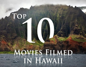 top 10 movies filmed in hawaii