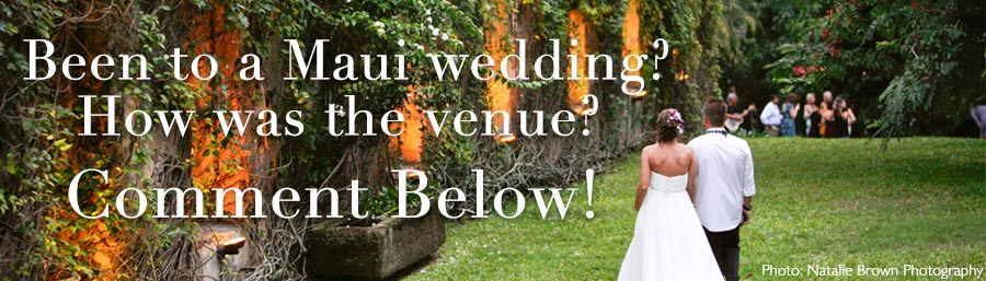been to a maui wedding? how was the venue? comment below!
