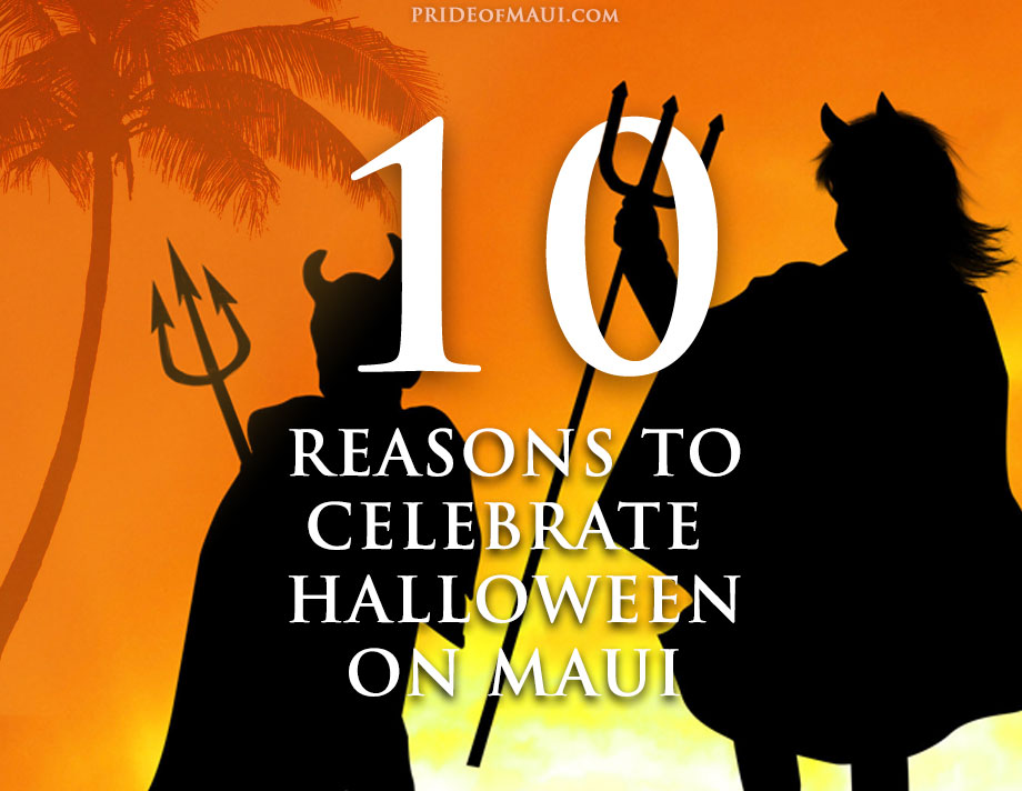 Top 10 Reasons to Celebrate Halloween on Maui