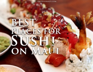 Best Places for Sushi on Maui