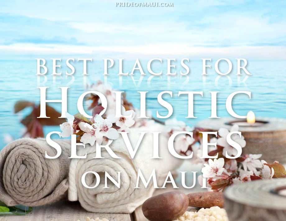 Top 10 Places for Holistic Services on Maui