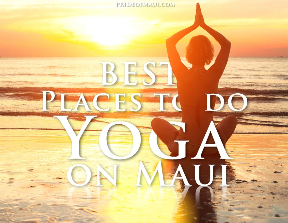 10 Best Places To Do Yoga In Maui