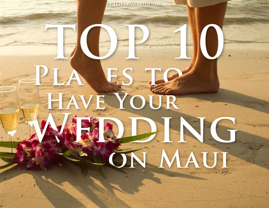 Best places to have your wedding on maui for Top 10 places to have a wedding