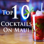 Top 10 Cocktails to Drink on Maui
